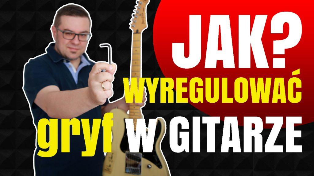 Regulacja szyjki (gryfu) gitary