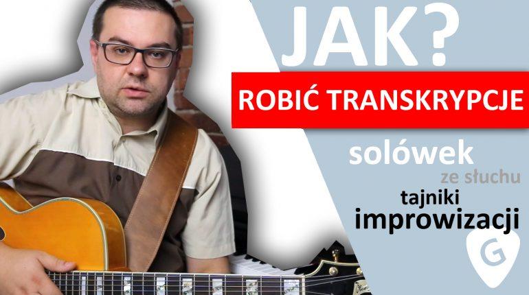 Jak robić transkrypcje solówek ze słuchu na gitarze?