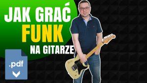 Jak grać funk na gitarze?