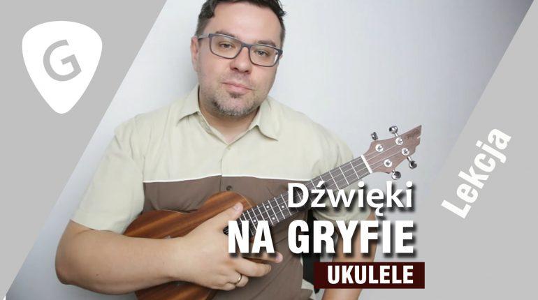 Dźwięki na Gryfie Ukulele