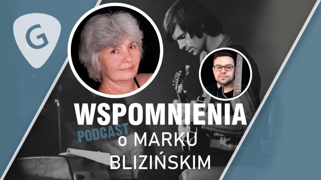 Wspomnienia o Marku Blizińskim